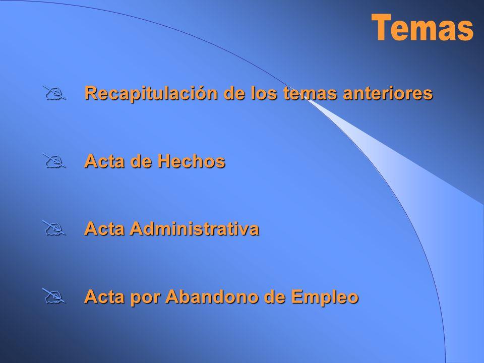 Recapitulación de los temas anteriores Recapitulación de los temas anteriores Acta de Hechos Acta de Hechos Acta Administrativa Acta Administrativa Ac