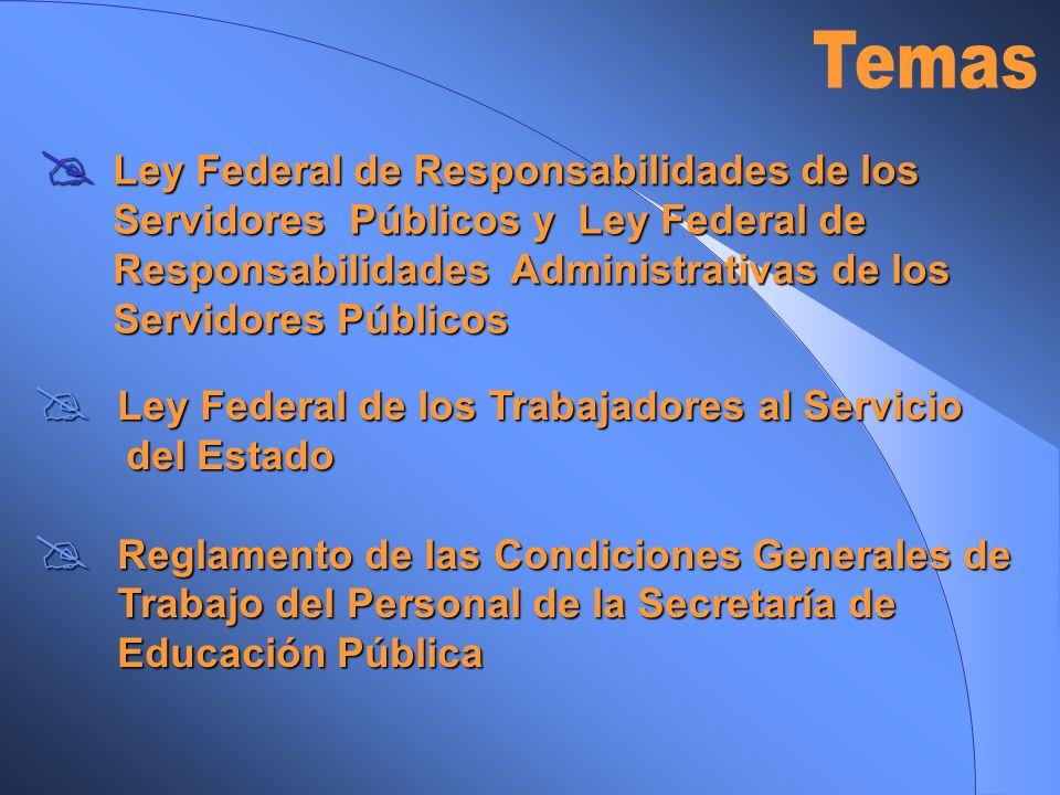 Ley Federal de los Trabajadores al Servicio Ley Federal de los Trabajadores al Servicio del Estado del Estado Reglamento de las Condiciones Generales