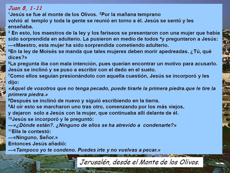 Juan 8, 1-11 1 Jesús se fue al monte de los Olivos.
