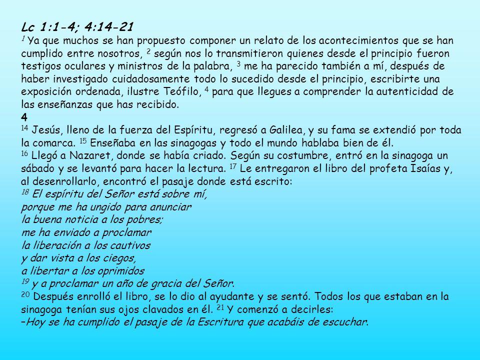Aleluya Lucas 4,18 El Señor me ha enviado a dar la Buena Noticia, a proclamar la liberación de los cautivos. Aleluya Lucas 4,18 El Señor me ha enviado
