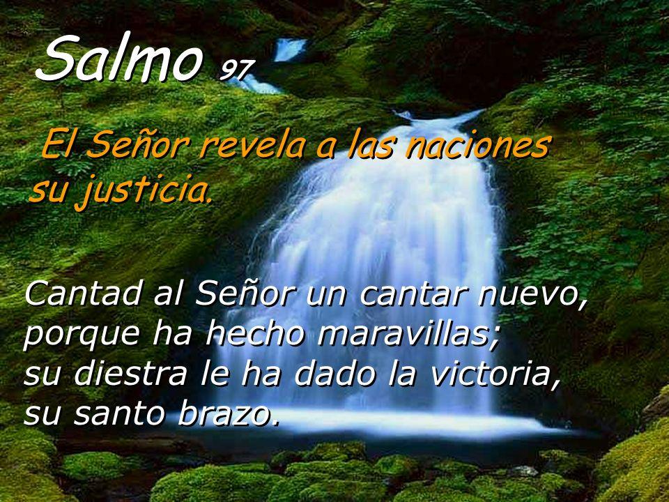 Salmo 97 El Señor revela a las naciones su justicia.