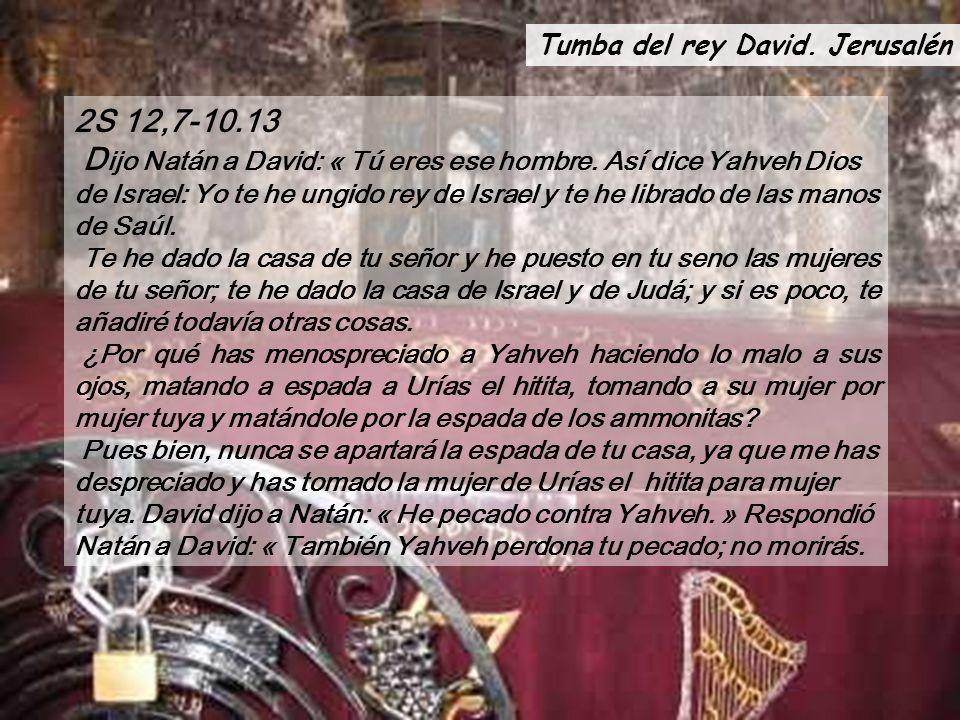 2S 12,7-10.13 D ijo Natán a David: « Tú eres ese hombre.