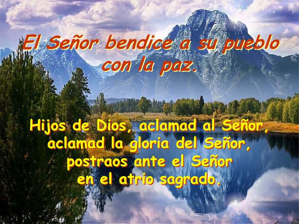 El Señor bendice a su pueblo con la paz.El Señor bendice a su pueblo con la paz.