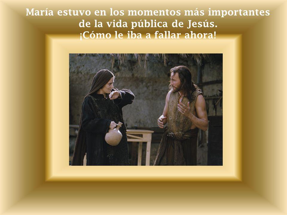 María estuvo en los momentos más importantes de la vida pública de Jesús.