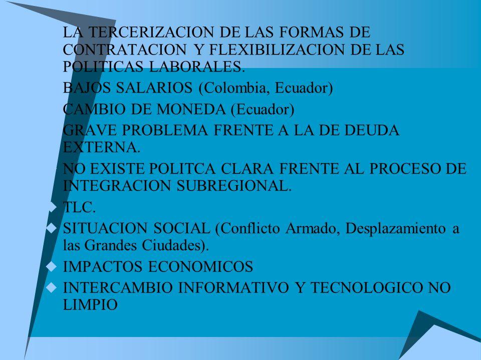 LA TERCERIZACION DE LAS FORMAS DE CONTRATACION Y FLEXIBILIZACION DE LAS POLITICAS LABORALES.