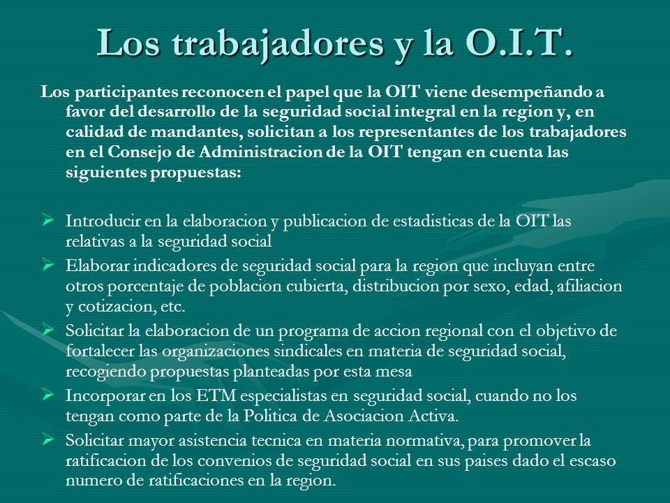 Asumiendo el papel activo que tiene en el seno de la OIT, los trabajadores se comprometen a llevar a cabo una labor de mayor control del cumplimiento de las normas en aquellos países en que se han ratificado convenios.