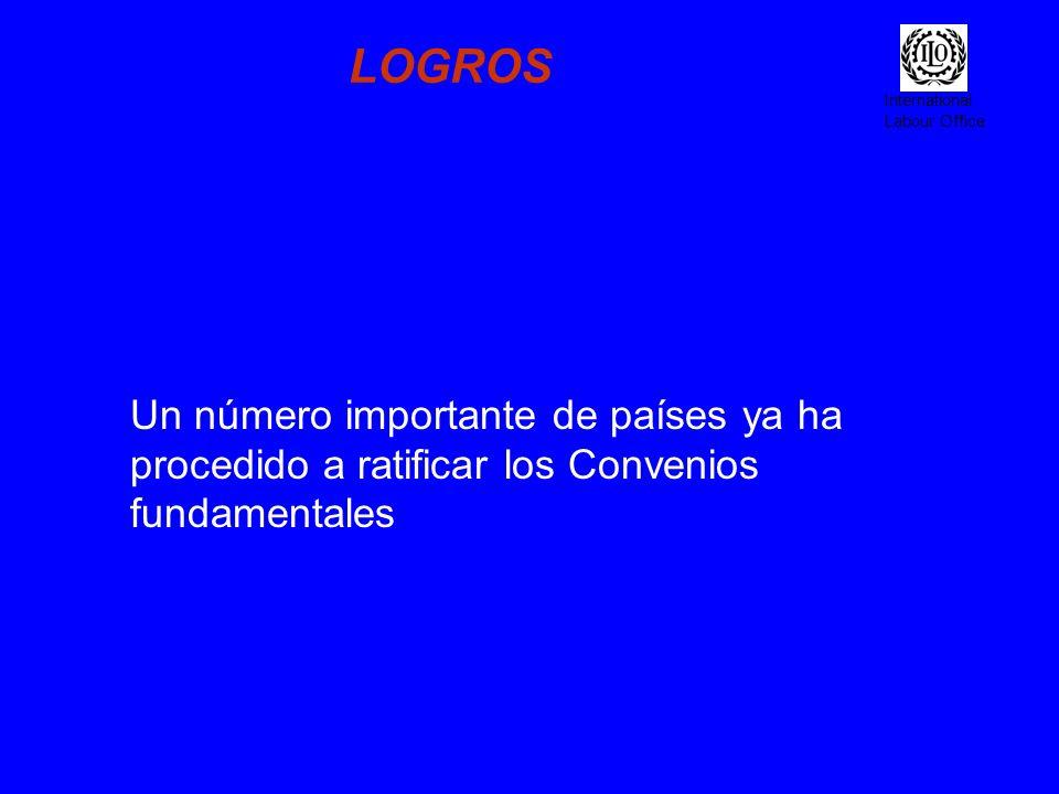 International Labour Office LOGROS Un número importante de países ya ha procedido a ratificar los Convenios fundamentales