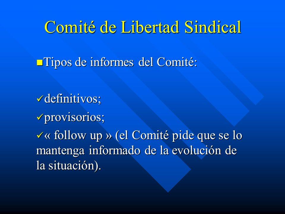 Comité de Libertad Sindical Tipos de informes del Comité: Tipos de informes del Comité: definitivos; definitivos; provisorios; provisorios; « follow u