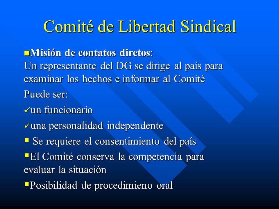 Comité de Libertad Sindical Misión de contatos diretos: Un representante del DG se dirige al país para examinar los hechos e informar al Comité Misión