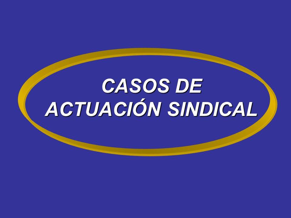CASOS DE ACTUACIÓN SINDICAL