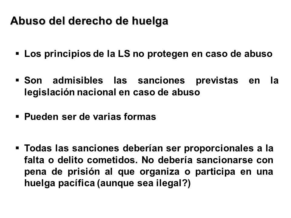 Pueden ser de varias formas Abuso del derecho de huelga Son admisibles las sanciones previstas en la legislación nacional en caso de abuso Los princip