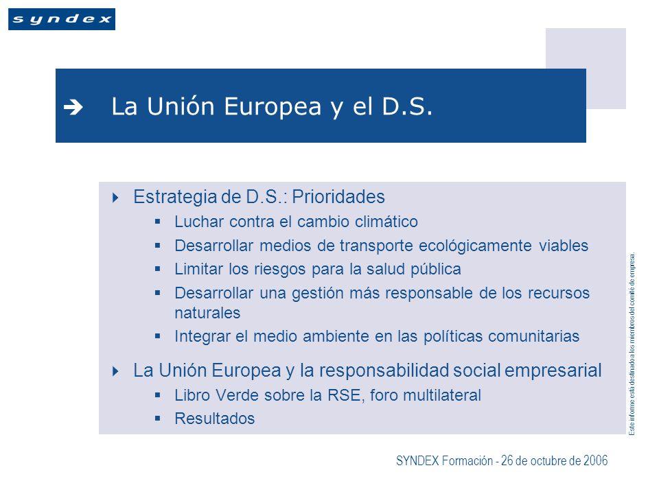 Este informe está destinado a los miembros del comité de empresa.