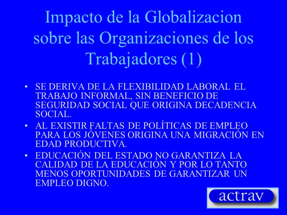 EL IMPACTO DE LA GLOBALIZACION Y LOS SINDICATOS Los Principales Desafíos para el Movimiento de Trabajadores
