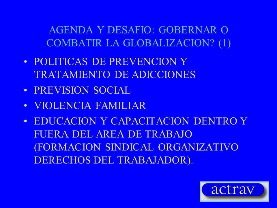 AGENDA Y DESAFIO: GOBERNAR O COMBATIR LA GLOBALIZACION.