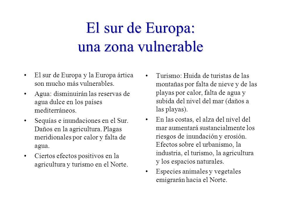 El sur de Europa: una zona vulnerable El sur de Europa y la Europa ártica son mucho más vulnerables.