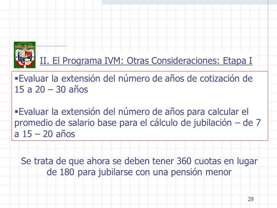 29 Evaluar la extensión del número de años de cotización de 15 a 20 – 30 años Evaluar la extensión del número de años para calcular el promedio de sal