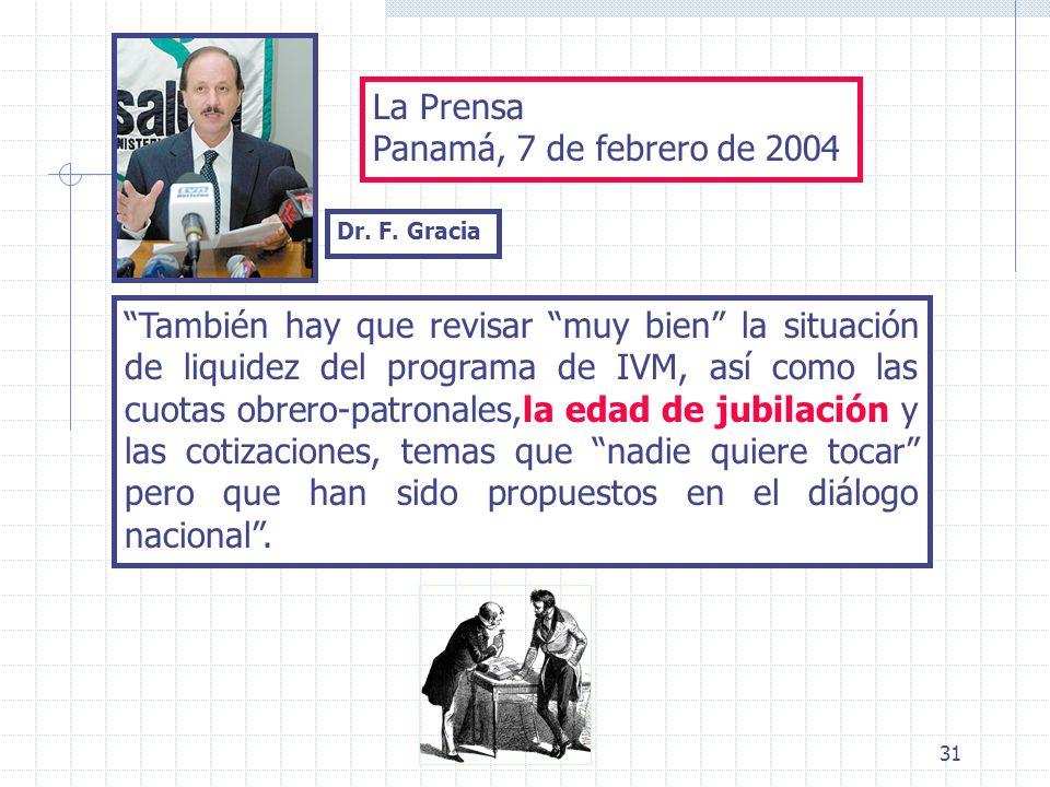 31 También hay que revisar muy bien la situación de liquidez del programa de IVM, así como las cuotas obrero-patronales,la edad de jubilación y las co