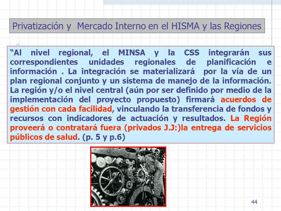 44 Al nivel regional, el MINSA y la CSS integrarán sus correspondientes unidades regionales de planificación e información. La integración se material