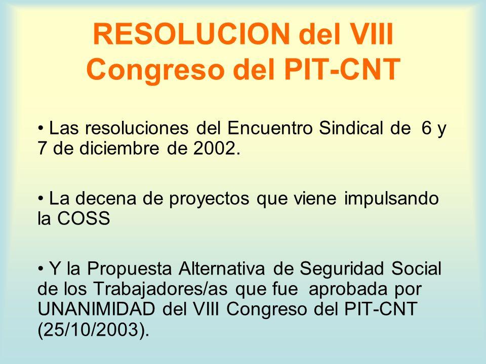 RESOLUCION del VIII Congreso del PIT-CNT Las resoluciones del Encuentro Sindical de 6 y 7 de diciembre de 2002.