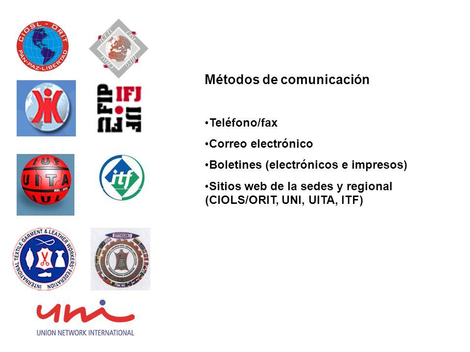 Métodos de comunicación Teléfono/fax Correo electrónico Boletines (electrónicos e impresos) Sitios web de la sedes y regional (CIOLS/ORIT, UNI, UITA,