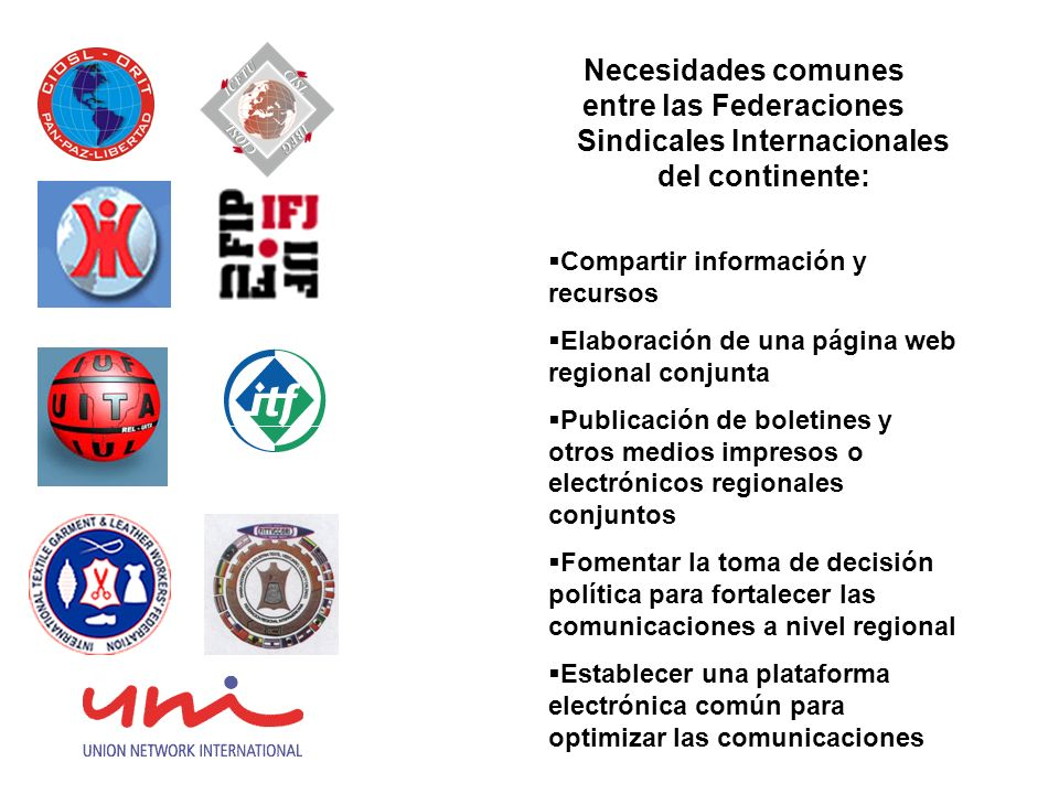 Necesidades comunes entre las Federaciones Sindicales Internacionales del continente: Compartir información y recursos Elaboración de una página web r
