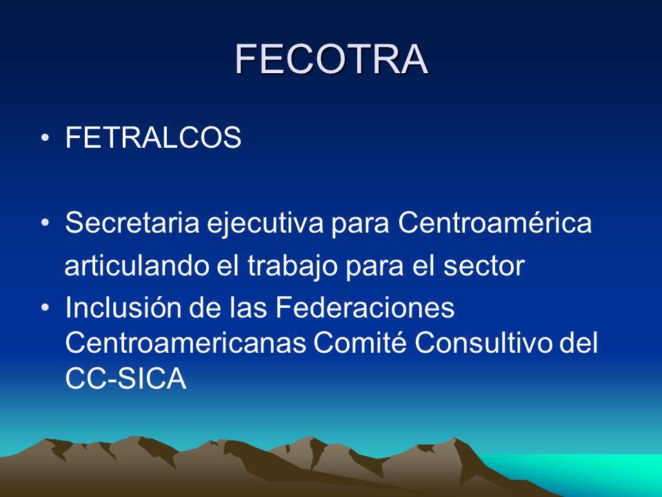 FECOTRA FETRALCOS Secretaria ejecutiva para Centroamérica articulando el trabajo para el sector Inclusión de las Federaciones Centroamericanas Comité