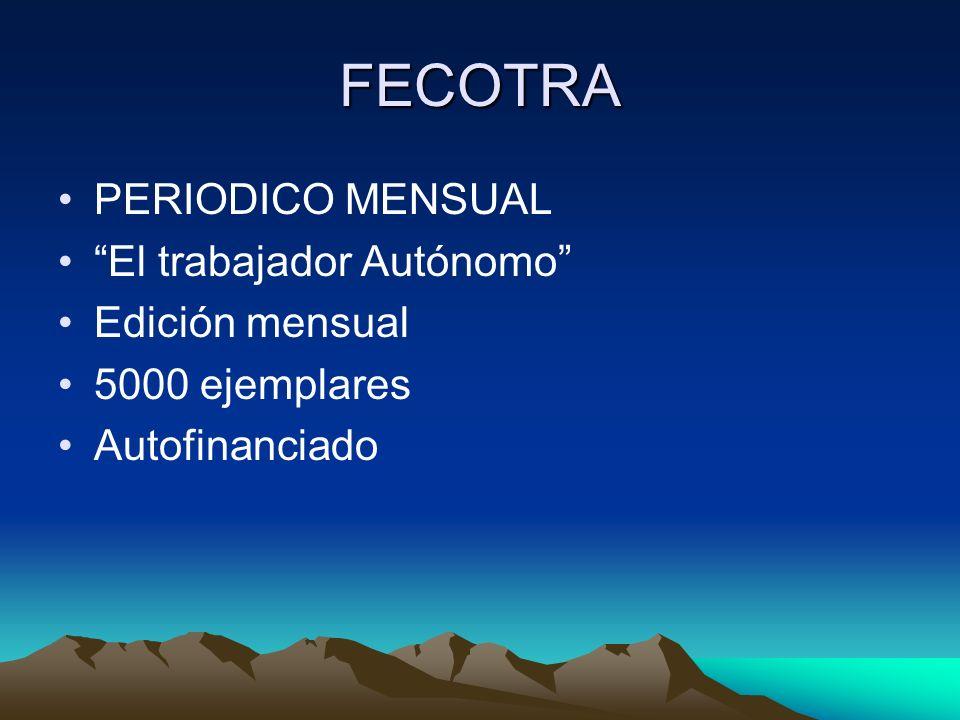FECOTRA PERIODICO MENSUAL El trabajador Autónomo Edición mensual 5000 ejemplares Autofinanciado