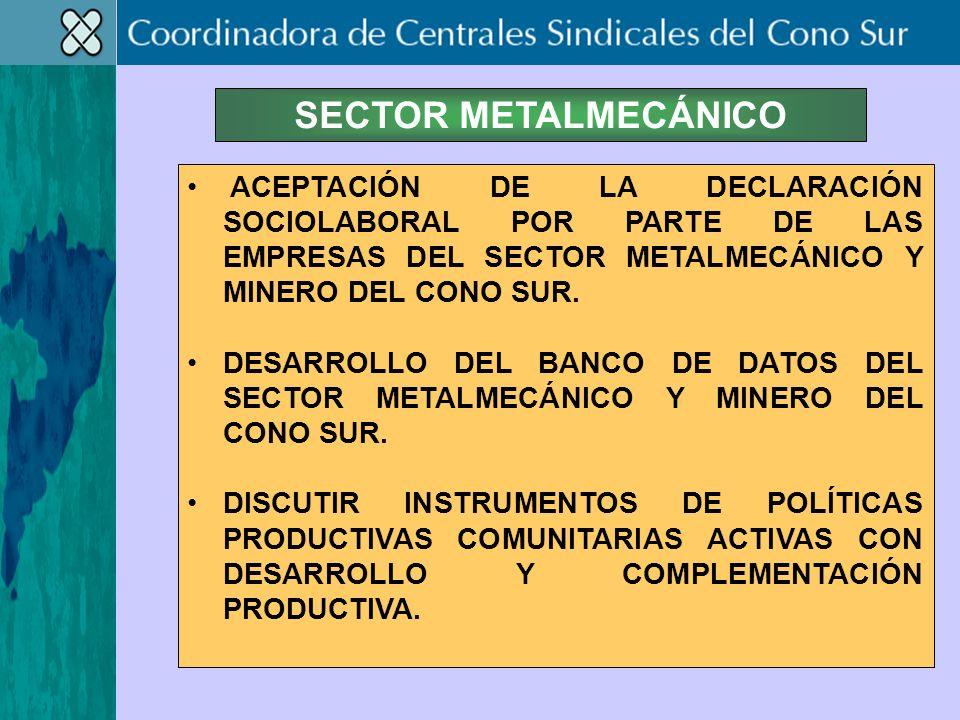 SECTOR METALMECÁNICO ACEPTACIÓN DE LA DECLARACIÓN SOCIOLABORAL POR PARTE DE LAS EMPRESAS DEL SECTOR METALMECÁNICO Y MINERO DEL CONO SUR.