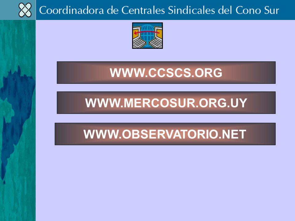 WWW.MERCOSUR.ORG.UY WWW.OBSERVATORIO.NET WWW.CCSCS.ORG
