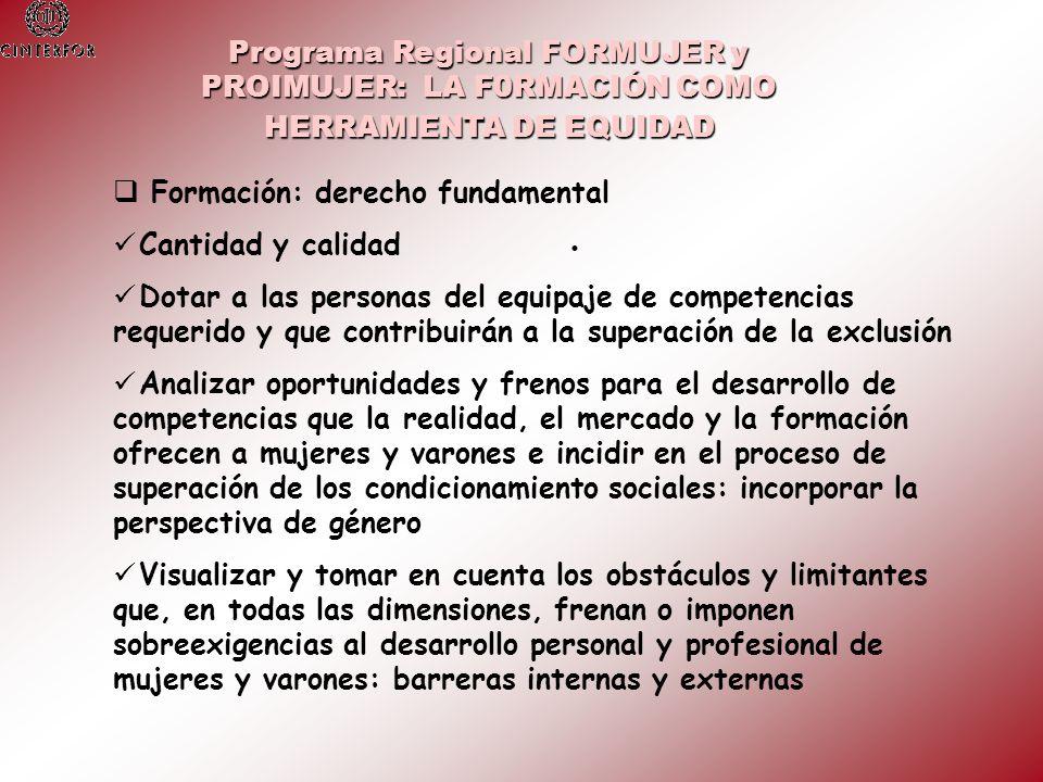 Formación: derecho fundamental Cantidad y calidad Dotar a las personas del equipaje de competencias requerido y que contribuirán a la superación de la