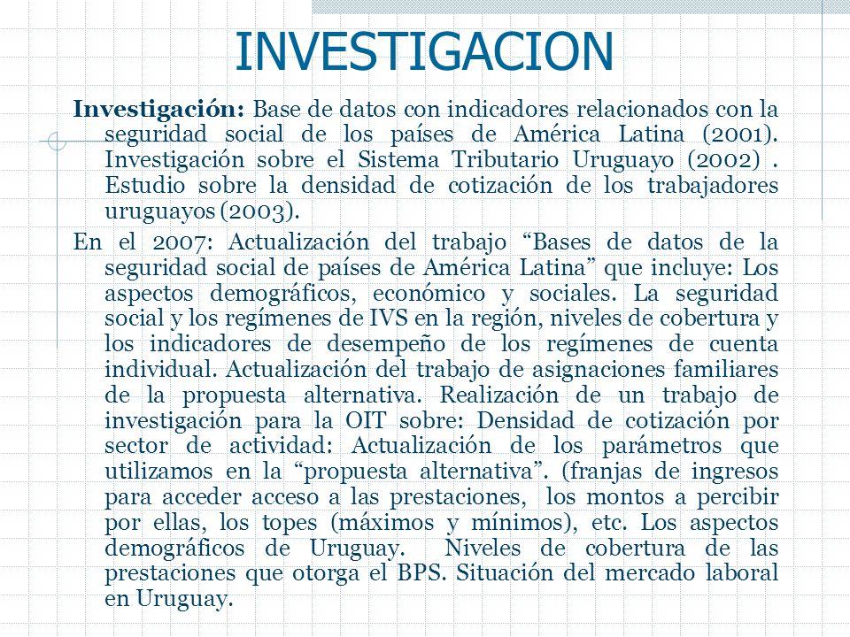 INVESTIGACION Investigación: Base de datos con indicadores relacionados con la seguridad social de los países de América Latina (2001). Investigación