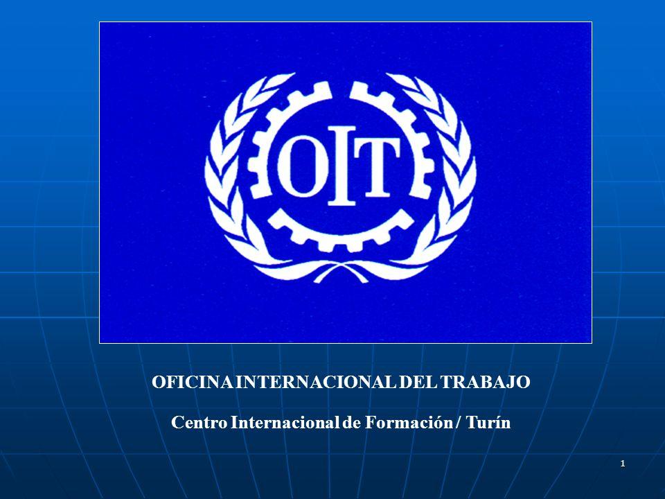 1 OFICINA INTERNACIONAL DEL TRABAJO Centro Internacional de Formación / Turín