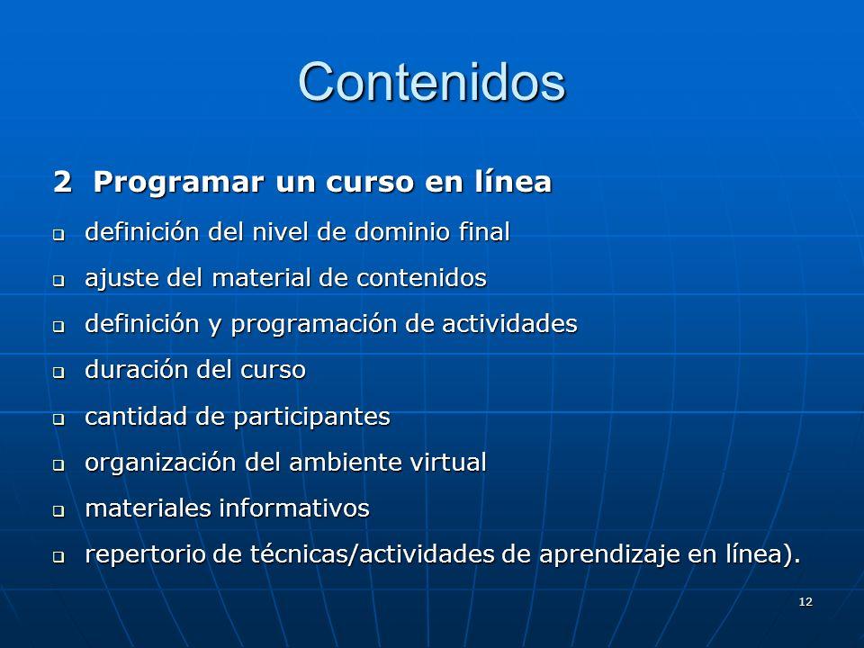 12 Contenidos 2 Programar un curso en línea definición del nivel de dominio final definición del nivel de dominio final ajuste del material de conteni