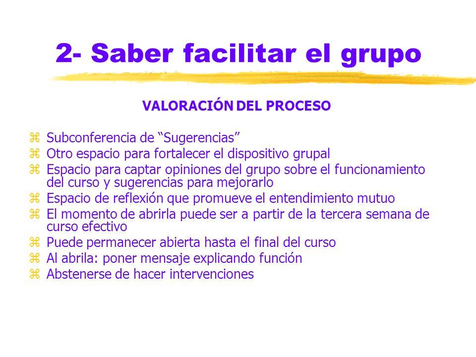 2- Saber facilitar el grupo INTERCAMBIO INFORMAL zINFORMACIÓN ÚTIL: pueden salir a flote informaciones valiosas para el tutor/a en la conducción de la