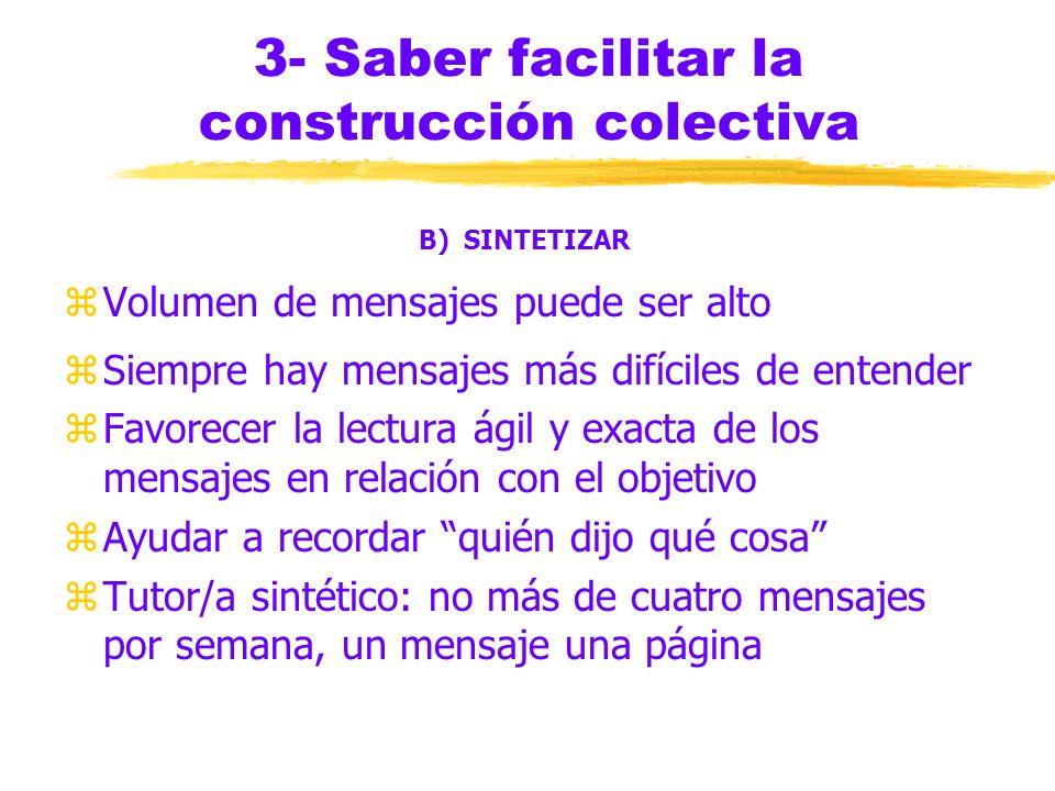 3- Saber facilitar la construcción colectiva A)ESTIMULAR LA PARTICIPACIÓN zREFORZAR LA PARTICIPACIÓN INICIAL: reforzamiento a los primeros zPARTE AFEC