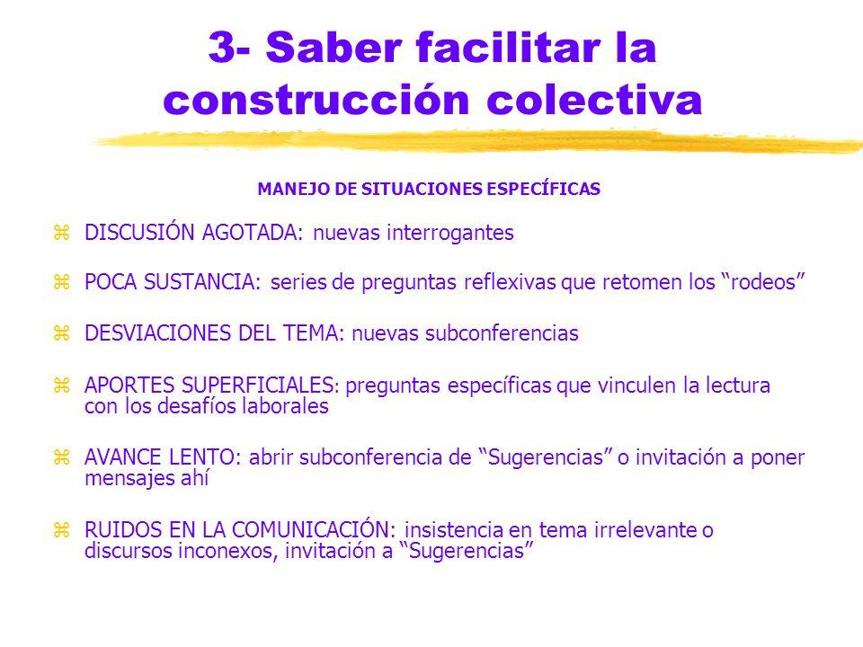 3- Saber facilitar la construcción colectiva C) ENCADENAR IDEAS ENCADENAMIENTO FINAL zCriterios de organización del mensaje de cierre: xpor categorías