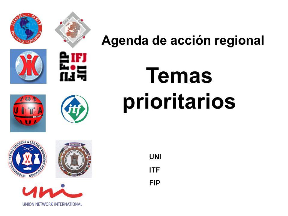 Temas prioritarios Agenda de acción regional UNI ITF FIP