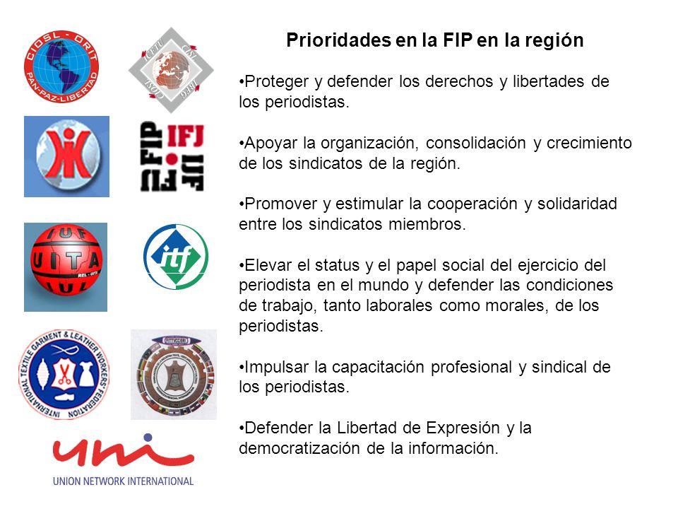 Prioridades en la FIP en la región Proteger y defender los derechos y libertades de los periodistas.