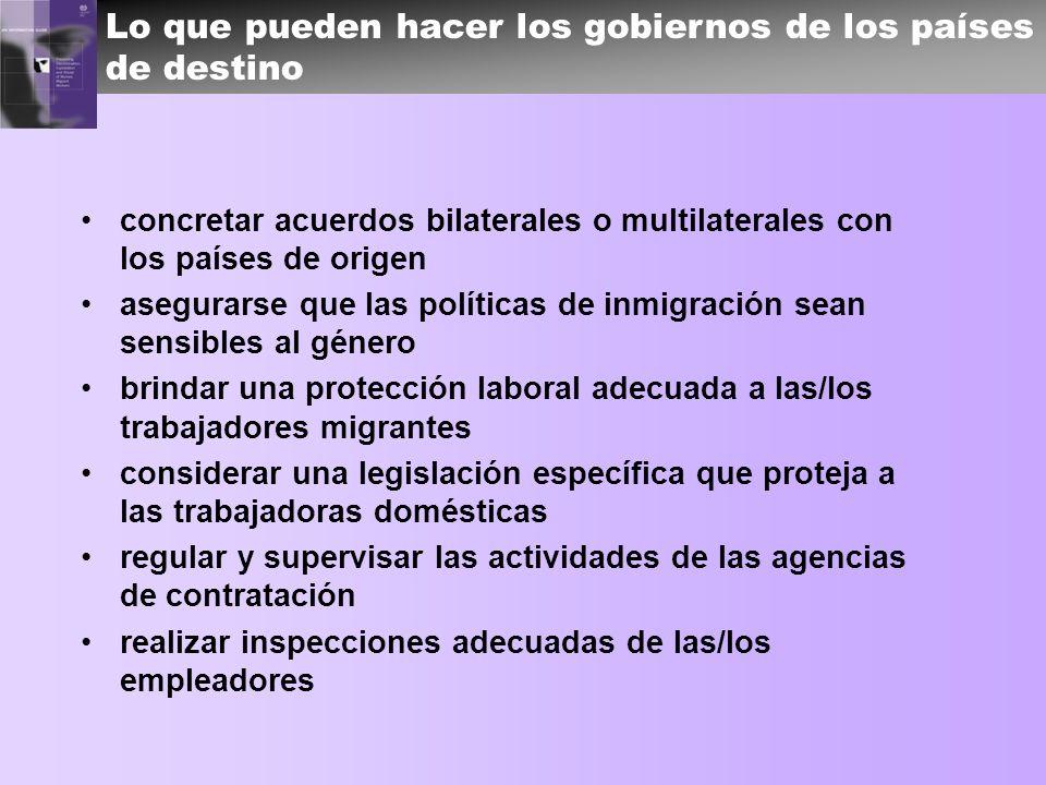concretar acuerdos bilaterales o multilaterales con los países de origen asegurarse que las políticas de inmigración sean sensibles al género brindar