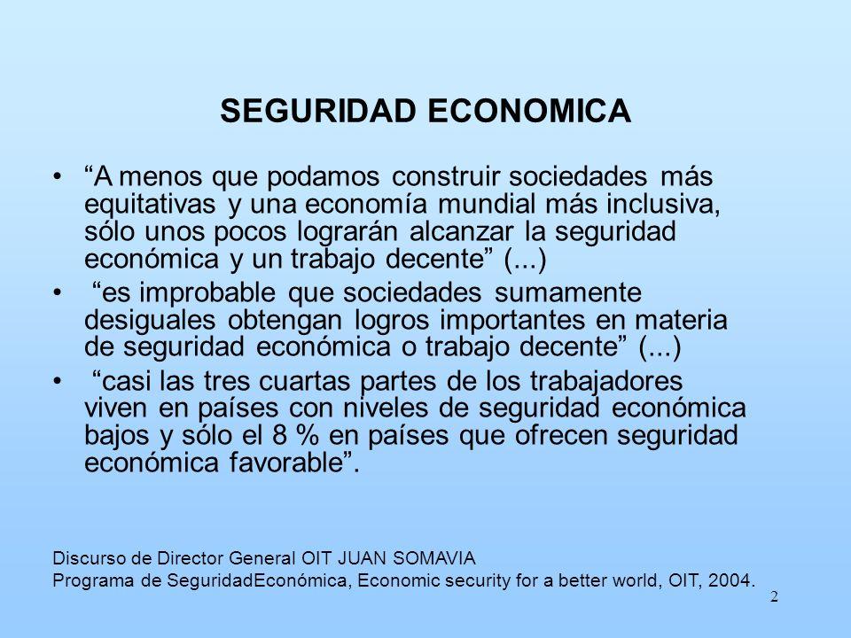2 SEGURIDAD ECONOMICA A menos que podamos construir sociedades más equitativas y una economía mundial más inclusiva, sólo unos pocos lograrán alcanzar