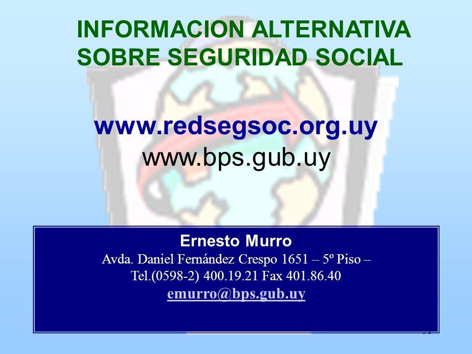 51 INFORMACION ALTERNATIVA SOBRE SEGURIDAD SOCIAL www.redsegsoc.org.uy www.bps.gub.uy Ernesto Murro Avda. Daniel Fernández Crespo 1651 – 5º Piso – Tel