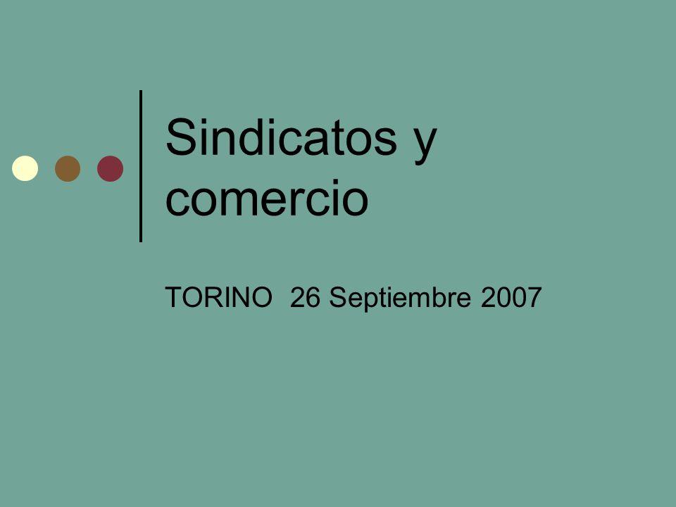 Sindicatos y comercio TORINO 26 Septiembre 2007