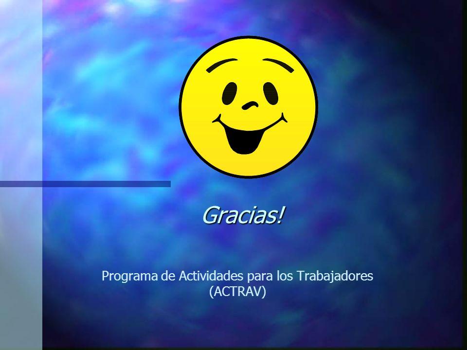 Gracias! Programa de Actividades para los Trabajadores (ACTRAV)