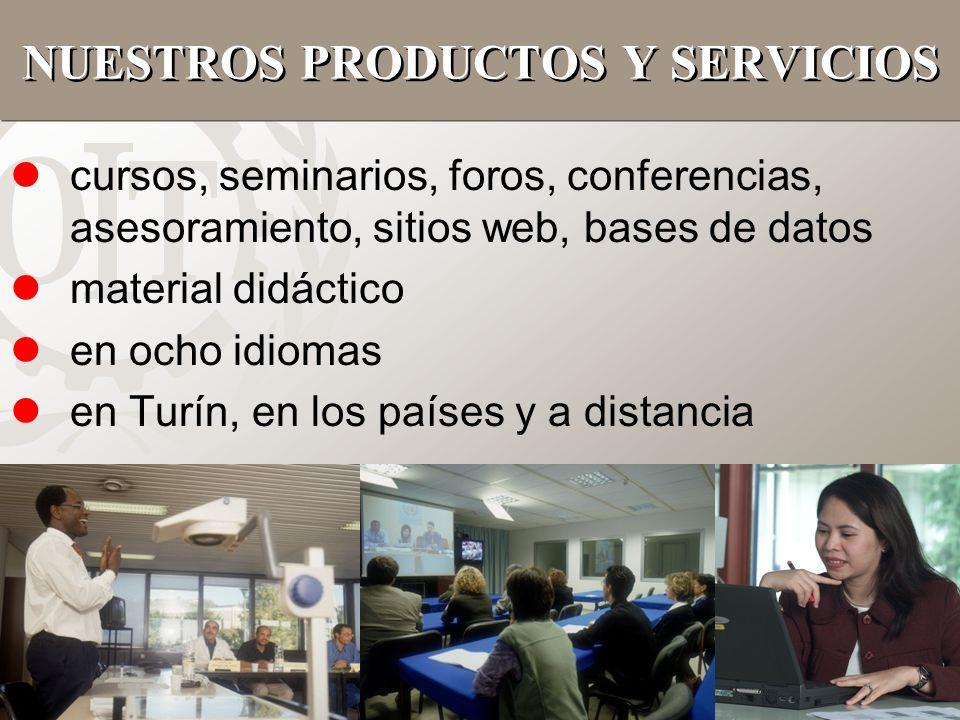 5 NUESTROS PRODUCTOS Y SERVICIOS lcursos, seminarios, foros, conferencias, asesoramiento, sitios web, bases de datos lmaterial didáctico len ocho idio