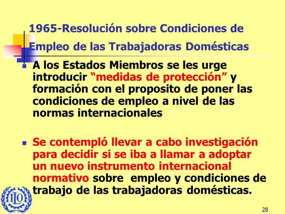 28 1965-Resolución sobre Condiciones de Empleo de las Trabajadoras Domésticas A los Estados Miembros se les urge introducir medidas de protección y fo