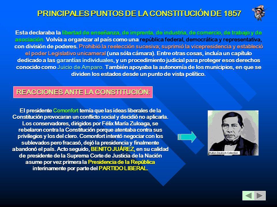 PRINCIPALES PUNTOS DE LA CONSTITUCIÓN DE 1857 Esta declaraba la libertad de enseñanza, de imprenta, de industria, de comercio, de trabajo y de asociación.