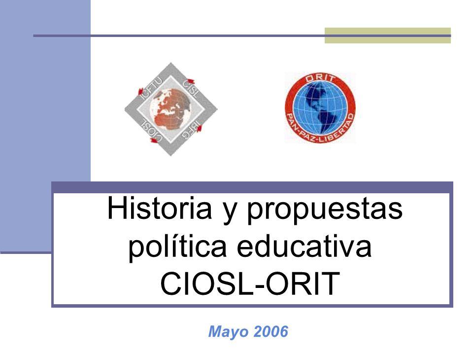 Primer momento : carácter político de La formación sindical Se pública la Primera Política Educativa en 1987.