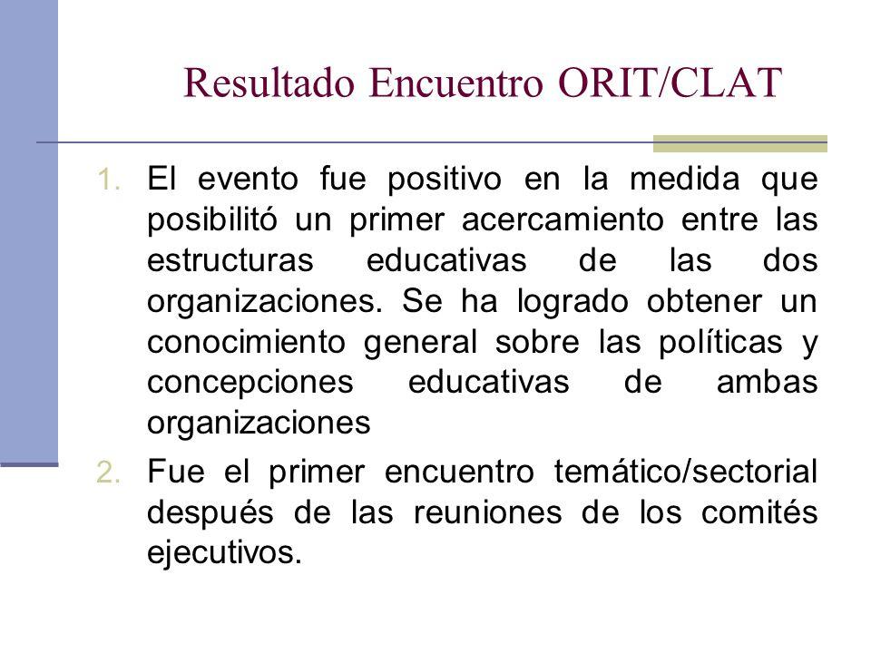 Resultado Encuentro ORIT/CLAT 1. El evento fue positivo en la medida que posibilitó un primer acercamiento entre las estructuras educativas de las dos