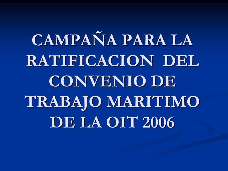 ESTRATEGIA Consolidar el accionar en conjunto del sector laboral, en aras de alcanzar el consenso de los actores Sociales y Políticos de la Nación, a efectos de conseguir la ratificación del Convenio Marítimo Consolidado.