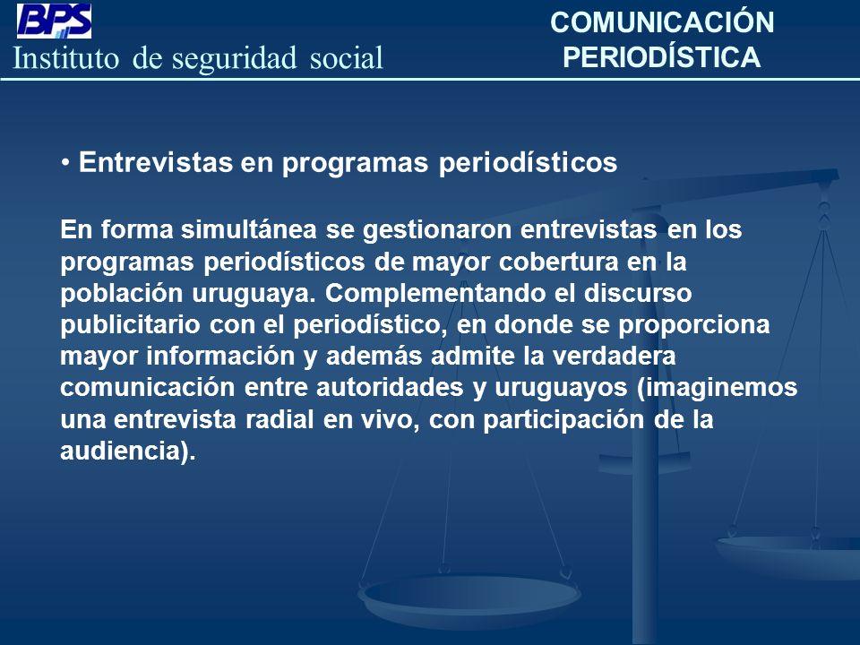 Instituto de seguridad social COMUNICACIÓN PERIODÍSTICA Entrevistas en programas periodísticos En forma simultánea se gestionaron entrevistas en los p